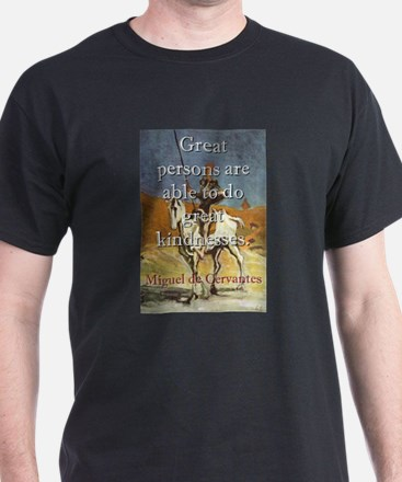 Great Persons Are Able - Cervantes T-Shirt
