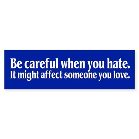 SOMEONE YOU LOVE Bumper Sticker
