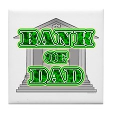 Bank of Dad Tile Coaster