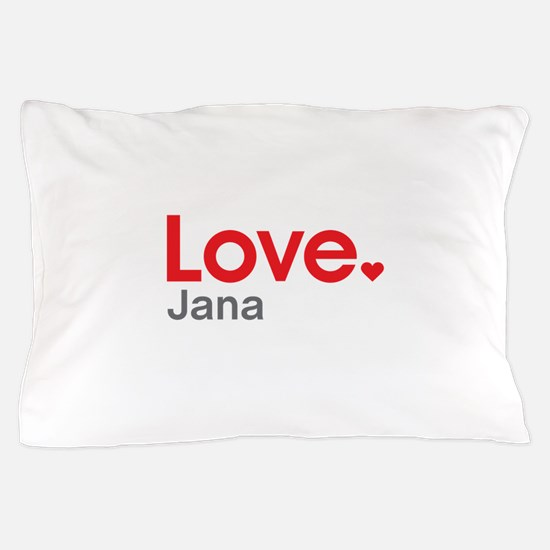 Love Jana Pillow Case