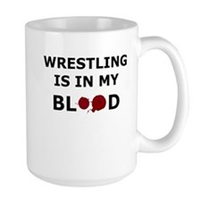 Wrestling is in my Blood Mug