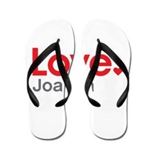 Love Joanna Flip Flops