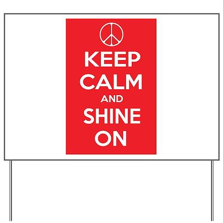 Keep Calm and Shine On Yard Sign