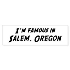 Famous in Salem Bumper Bumper Sticker