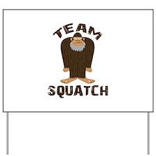 Team Squatch Yard Sign