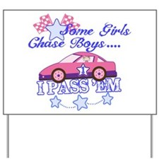 Some Girls Chase Boys Yard Sign