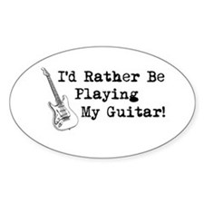 Id Rather Be Playing My Guitar Decal