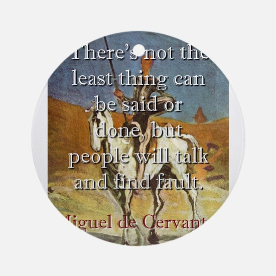 There's Not The Least Thing - Cervantes Round