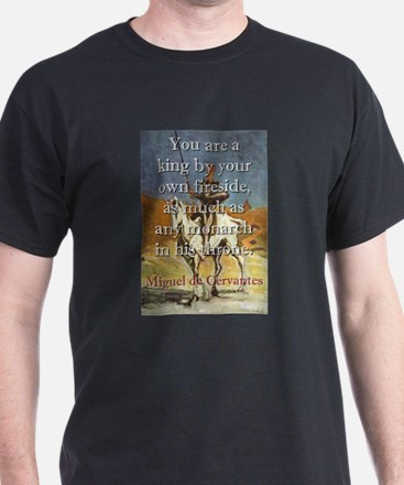 You Are A King - Cervantes T-Shirt