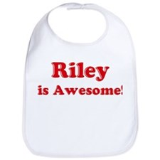 Riley is Awesome Bib
