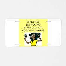 funny fantasy jorror zombie joke Aluminum License