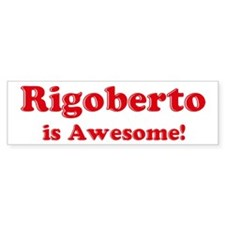 Rigoberto is Awesome Bumper Car Sticker