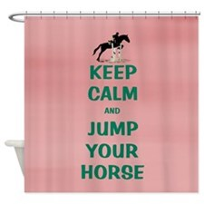 Keep Calm and Jump Your Horse Shower Curtain