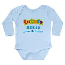 Future Nurse Practitioner Long Sleeve Infant Bodys