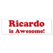 Ricardo is Awesome Bumper Bumper Bumper Sticker