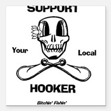 "Support Your Local Hooker Square Car Magnet 3"" x 3"