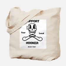 Support Your Local Hooker Tote Bag