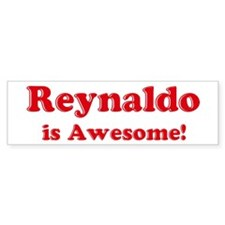 Reynaldo is Awesome Bumper Bumper Sticker