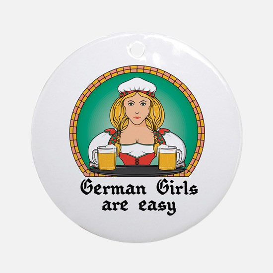 German Girls are Easy Ornament (Round)