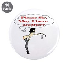 """Please Sir, May I have another? 3.5"""" Button ("""