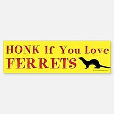 Honk If You Love Ferrets Bumper Bumper Bumper Sticker