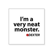 """I'm a very neat monster Square Sticker 3"""" x 3"""""""