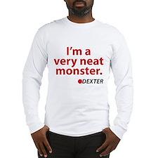 I'm a very neat monster Long Sleeve T-Shirt