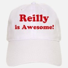 Reilly is Awesome Baseball Baseball Cap