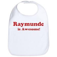 Raymundo is Awesome Bib