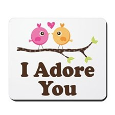 I Adore You Dating Gift Mousepad