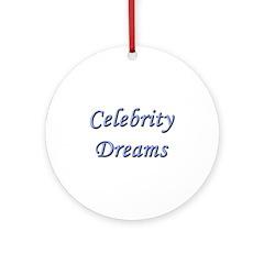 Celebrity Dreams Ornament (Round)