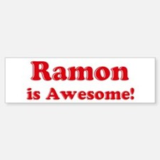 Ramon is Awesome Bumper Bumper Bumper Sticker