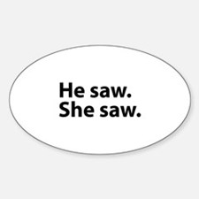 He saw. She saw. Dexter Decal