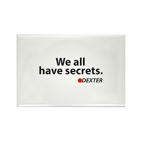 We all have secrets. Dexter. Rectangle Magnet