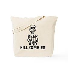 Keep Calm Kill Zombies Tote Bag