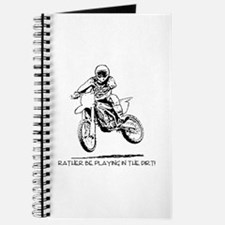 Rather be playing inthe dirt with motorbike Journa