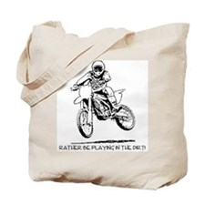 Rather be playing inthe dirt with motorbike Tote B