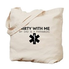 Party With Me My Dad Is A Paramedic Tote Bag