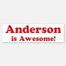 Anderson is Awesome Bumper Bumper Bumper Sticker