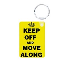 Keep Off Move Along Keychains