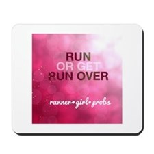 Run or Get Run Over Mousepad