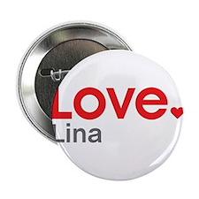 "Love Lina 2.25"" Button"