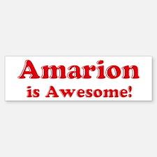 Amarion is Awesome Bumper Bumper Bumper Sticker