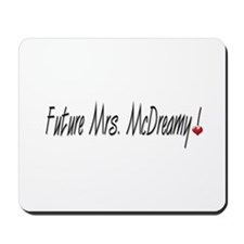 Future Mrs. McDreamy Mousepad