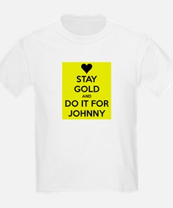 Stay Gold and Do it for Johnny T-Shirt