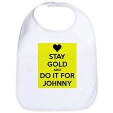 Stay Gold and Do it for Johnny Bib