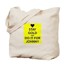Stay Gold and Do it for Johnny Tote Bag