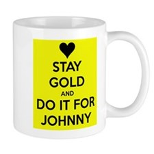 Stay Gold and Do it for Johnny Small Mug
