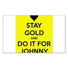 Stay Gold and Do it for Johnny Decal
