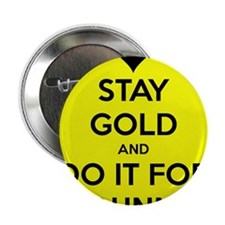 """Stay Gold and Do it for Johnny 2.25"""" Button"""